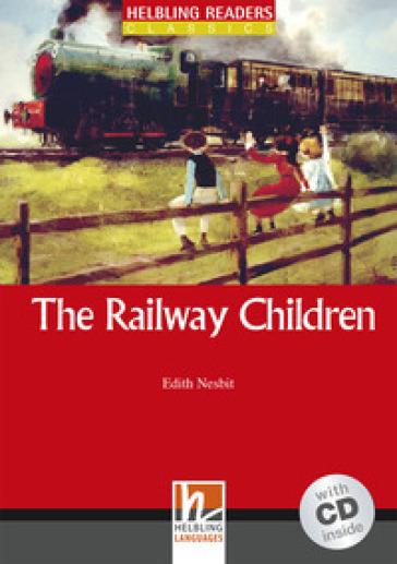 The Railway Children. Livello 1 (A1). Con CD-Audio - Edith Nesbit   Rochesterscifianimecon.com