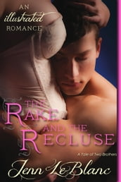 The Rake and The Recluse : an illustrated romance