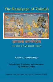The Ramayana of Valmiki: An Epic of Ancient India Volume IV