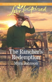 The Rancher s Redemption (Mills & Boon Love Inspired)