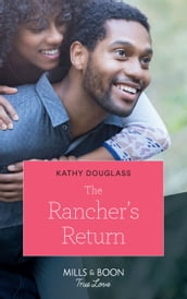 The Rancher s Return (Mills & Boon True Love) (Sweet Briar Sweethearts, Book 5)