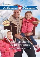 The Rancher s Twin Troubles (Mills & Boon Love Inspired) (The Buckhorn Ranch, Book 2)