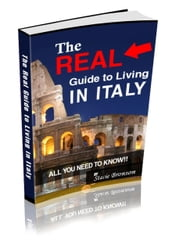 The Real Guide to Living in Italy