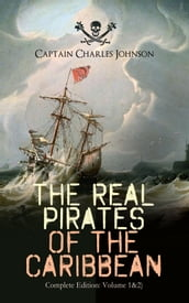 The Real Pirates of the Caribbean (Complete Edition: Volume 1&2)