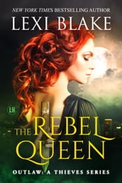 The Rebel Queen, Outlaw: A Thieves Series, Book 1