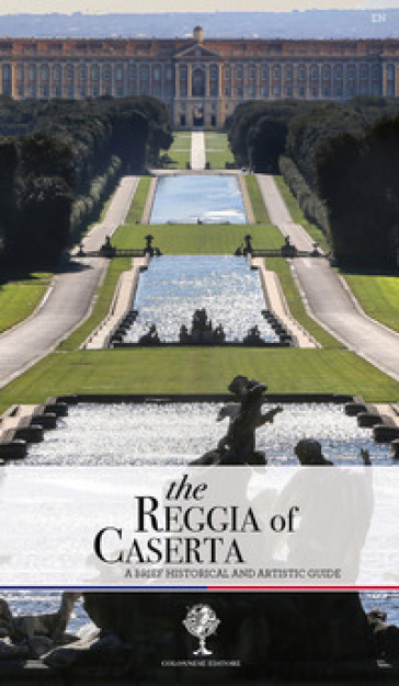 The Reggia of Caserta. A brief historical and artistic guide - Giuseppe Pesce | Rochesterscifianimecon.com