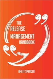 The Release Management Handbook - Everything You Need To Know About Release Management
