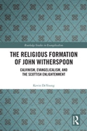 The Religious Formation of John Witherspoon