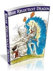 The Reluctant Dragon [illustrated]