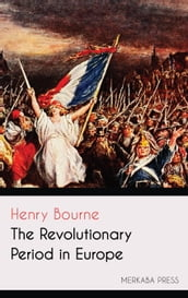 The Revolutionary Period in Europe