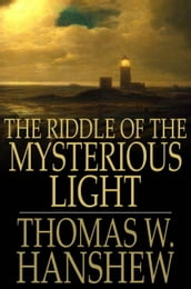 The Riddle of the Mysterious Light