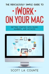 The Ridiculously Simple Guide to iWorkFor Mac