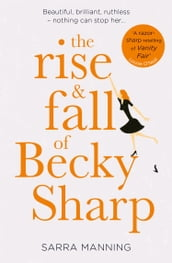 The Rise and Fall of Becky Sharp: `A razor-sharp retelling of Vanity Fair  Louise O Neill