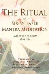 The Ritual of Six-Syllable Mantra Meditation