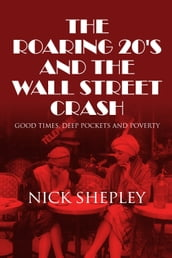 The Roaring 20 s and the Wall Street Crash