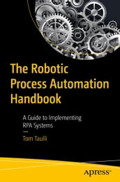 The Robotic Process Automation Handbook