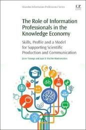 The Role of Information Professionals in the Knowledge Economy: Skills, Experiences, Practices and Strategies