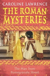 The Roman Mysteries: The Man from Pomegranate Street
