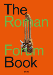 The Roman forum book. Ediz. italiana