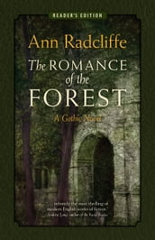 The Romance of the Forest: A Gothic Novel (Reader s Edition)
