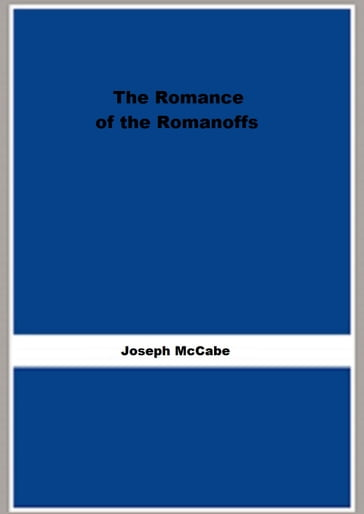 The Romance of the Romanoffs (1917) (Illustrated)