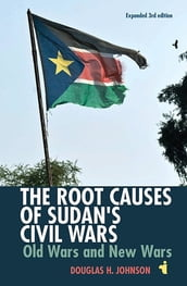 The Root Causes of Sudan s Civil Wars