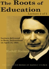 The Roots of Education: Lecture 2 of 5
