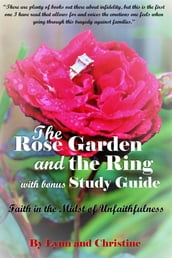 The Rose Garden and the Ring with Bonus Study Guide