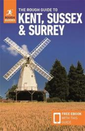 The Rough Guide to Kent, Sussex & Surrey (Travel Guide with Free eBook)