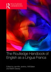 The Routledge Handbook of English as a Lingua Franca