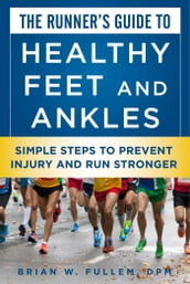 The Runner s Guide to Healthy Feet and Ankles