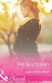 The SEAL s Baby (Mills & Boon Cherish) (Operation: Family, Book 6)