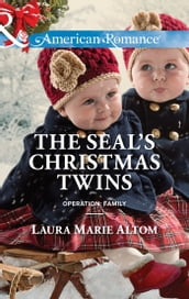 The SEAL s Christmas Twins (Mills & Boon American Romance) (Operation: Family, Book 5)