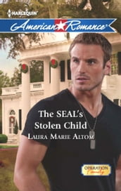 The SEAL s Stolen Child (Mills & Boon American Romance) (Operation: Family, Book 2)