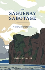 The Saguenay Sabotage
