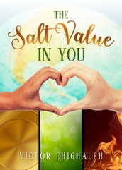 The Salt Value in You