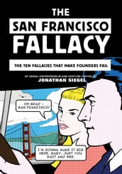 The San Francisco Fallacy