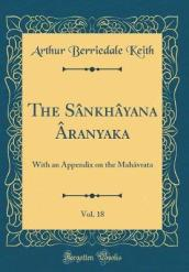 The Sankhayana Aranyaka, Vol. 18