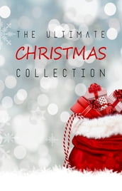 The Santa s Big Book of Christmas Tales: 500+ Novels, Stories, Poems, Carols & Legends: Silent Night, The Gift of the Magi, A Christmas Carol, Christmas-Tree Land, The Three Kings