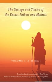 The Sayings and Stories of the Desert Fathers and Mothers