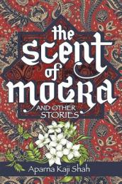 The Scent of Mogra and Other Stories