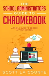 The School Administrators Guide to Chromebook