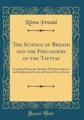 The Science of Breath and the Philosophy of the Tattvas