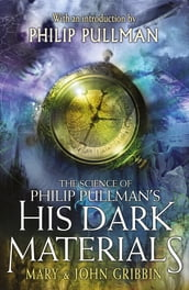 The Science of Philip Pullman s His Dark Materials