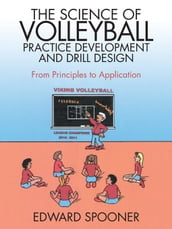 The Science of Volleyball Practice Development and Drill Design