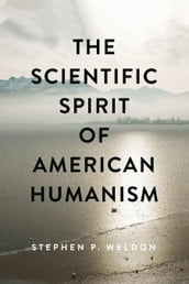 The Scientific Spirit of American Humanism