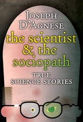 The Scientist and the Sociopath