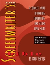The Screenwriter s Bible, 6th Edition