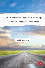 The Screenwriter s Roadmap