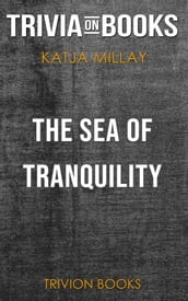 The Sea of Tranquility by Katja Millay (Trivia-On-Books)